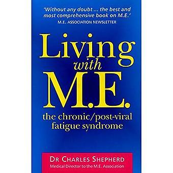 Lever med M.E.: den kronisk, efter viral trötthetssyndrom