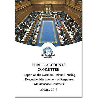 Rapport om Nordirland bostäder verkställande: hantering av svar underhåll kontrakt, tillsammans med...