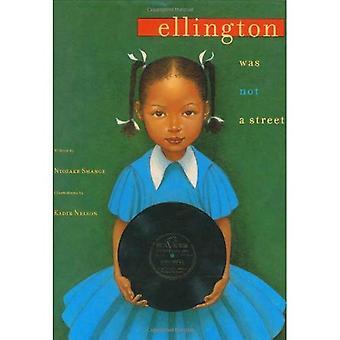 Ellington Was Not a Street (Coretta Scott King Illustrator Award Winner)