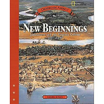 New Beginnings: Jamestown and the Virginia Colony 1607-1699 (Crossroads America)