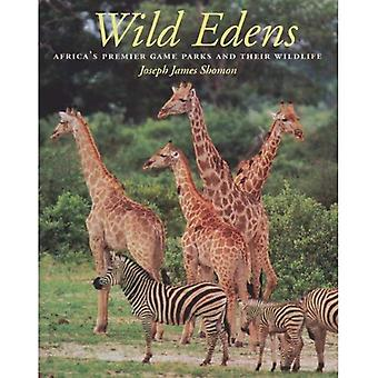Wild Edens: Africa's Premier Game Parks and Their Wildlife (The Louise Lindsey Merrick natural environment series)