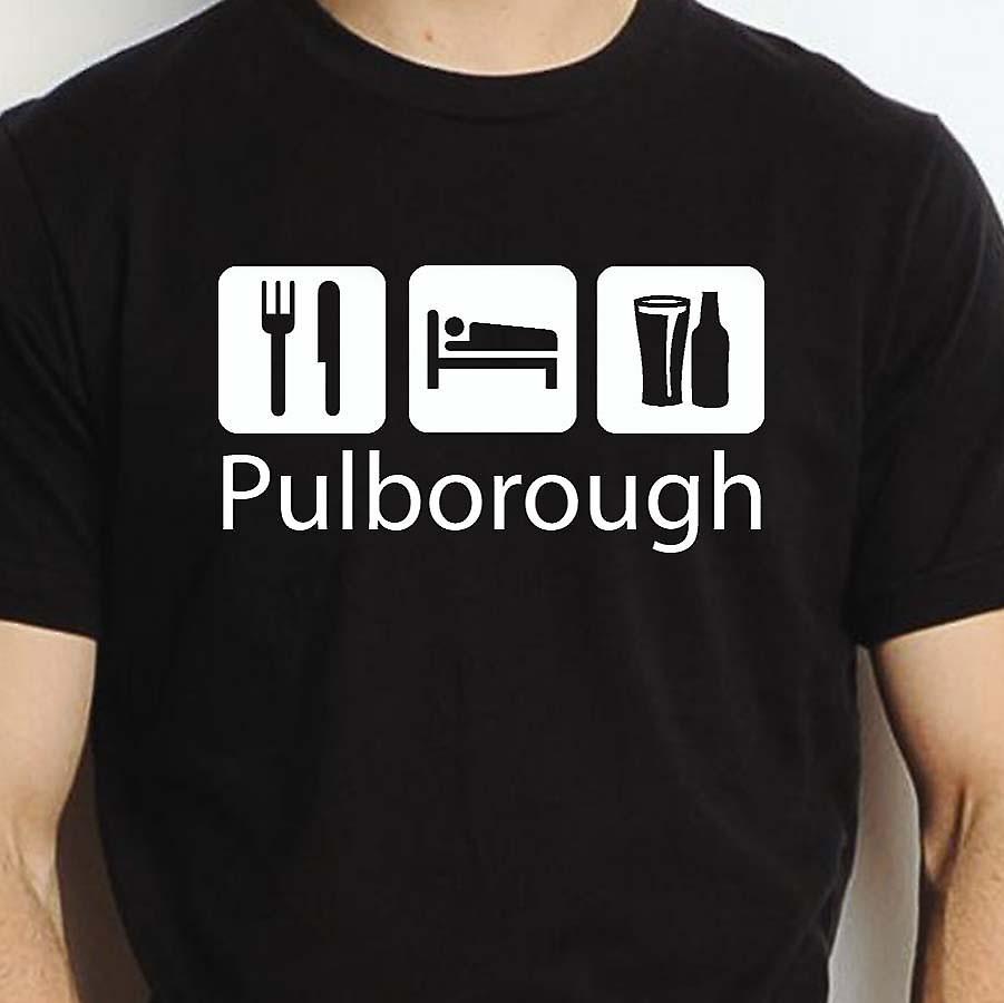 Eat Sleep Drink Pulborough Black Hand Printed T shirt Pulborough Town