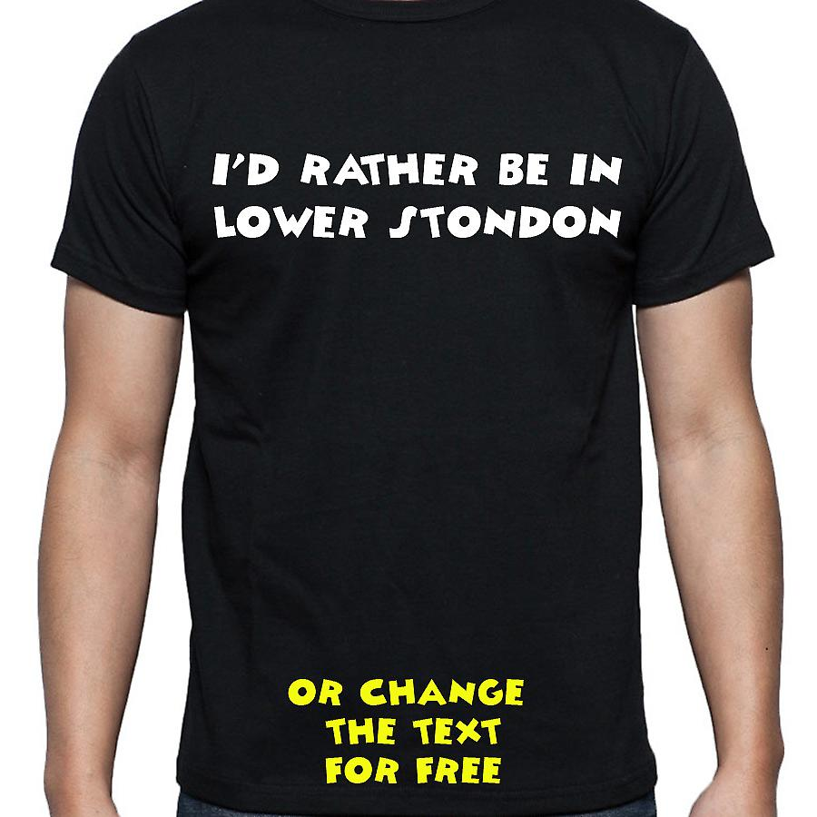 I'd Rather Be In Lower stondon Black Hand Printed T shirt