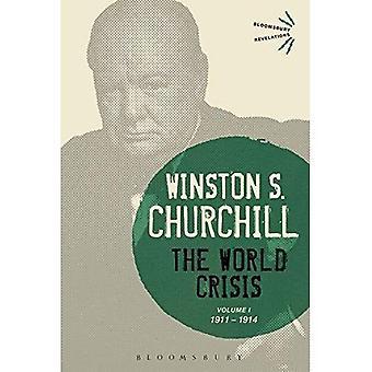 The World Crisis Volume I: 1 (Bloomsbury Revelations)