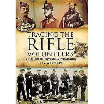 Tracing the Rifle Volunteers: A Guide for Military and Family Historian
