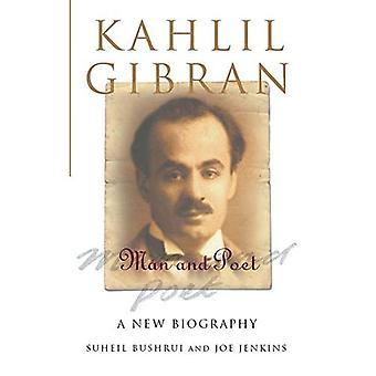 Kahlil Gibran: Homem e poeta