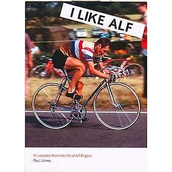 I Like Alf: 14 lessons from the life of Alf Engers