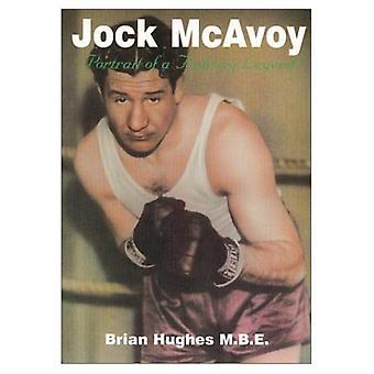 Jock McAvoy: Portrait of a Fighting Legend