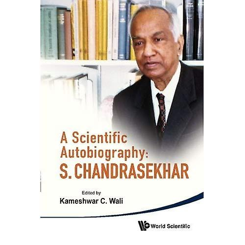 A Scientific Autobiography  S. Chandrasekhar  With Selected Correspondence
