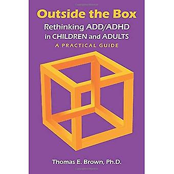 Outside the Box: Rethinking� ADD/ADHD in Children and Adults: A Practical Guide