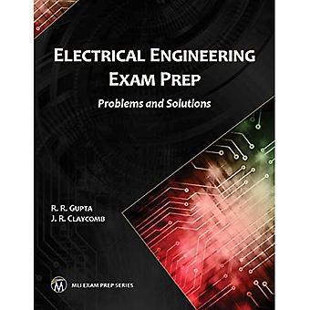 Electrical Engineering Exam Prep: Problems and Solutions (MLI Handbook Series)