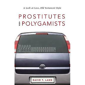 Prostitutas e polígamos A olham para o estilo antigo testamento de amor por cordeiro & David T.