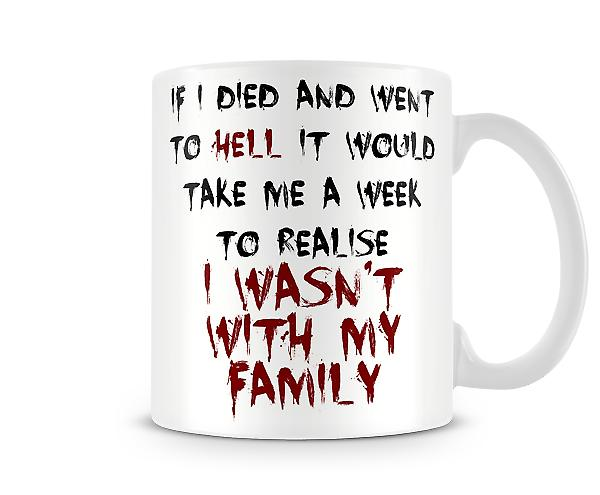 Decorative Writing A Week To Realise I Wasn't With My Family Printed Mug
