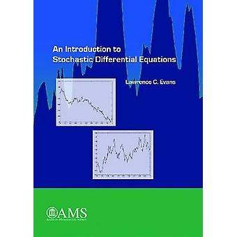 An Introduction to Stochastic Differential Equations by Lawrence C. E