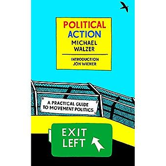 Political Action: A Practical Guide To Movement� Politics