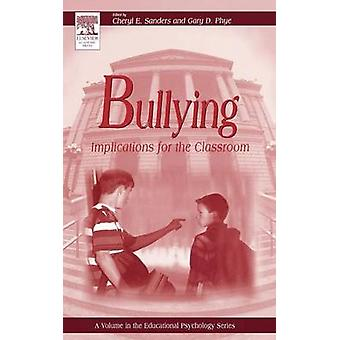 Bullying Implications for the Classroom by Sanders & Cheryl E.