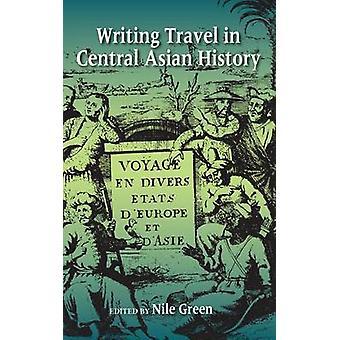 Écriture de voyage dans l'histoire de l'Asie centrale par Green & Nil
