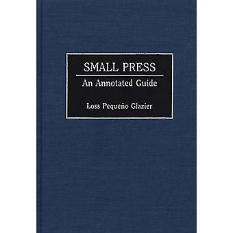 Small Press An Annotated Guide by Glazier & Loss P.