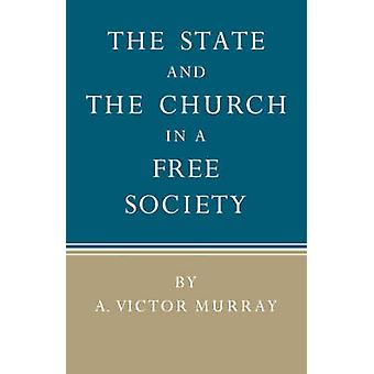 The State and the Church in a Free Society by Murray & A. Victor