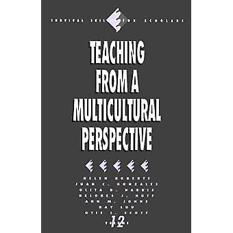 Teaching from a Multicultural Perspective by Roberts & Helen R.