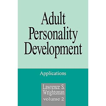 Adult Personality Development Volume 2 Applications by Wrightsman & Lawrence S.