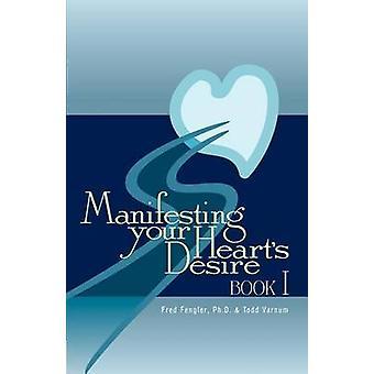Manifesteren uw hart-wens ik Book by Varnum & Todd