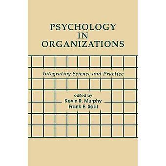 Psykologi i organisationer att integrera vetenskap och praxis genom Murphy & Kevin R.
