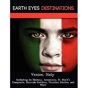 Venetië Italië, met inbegrip van haar geschiedenis Accademia St. Marks Campanile Biënnale tuinen Venetian Ghetto en meer door Wilkins & Sandra