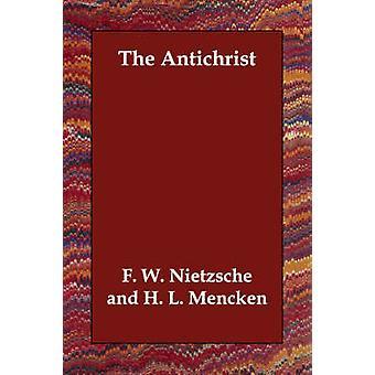 The Antichrist by Nietzsche & Friedrich Wilhelm