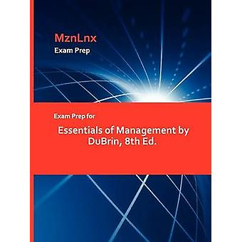 Exam Prep for Essentials of Management by DuBrin 8th Ed. by MznLnx