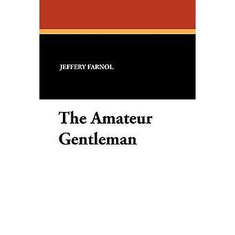 O cavalheiro amador por Farnol & Jeffery