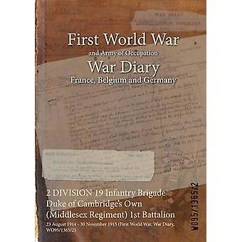 2 DIVISION 19 Infantry Brigade Duke of Cambridges Own Middlesex Regiment 1st Battalion  23 August 1914  30 November 1915 First World War War Diary WO9513652 by WO9513652