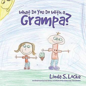 What Do You Do With a Grampa by Locke & Linda S.