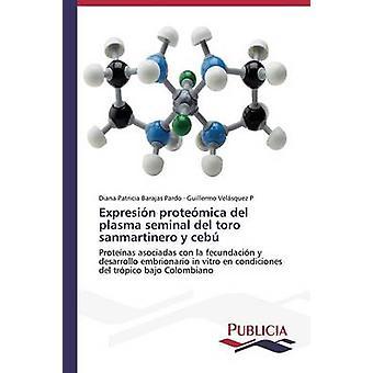 Expresin protemica del plasma seminal del toro sanmartinero y ceb by Barajas Pardo Diana Patricia