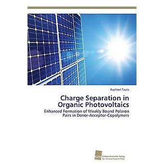 Charge Separation in Organic Photovoltaics by Tautz Raphael