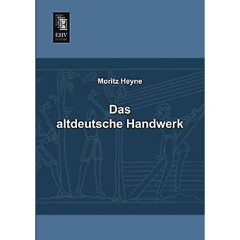 Das Altdeutsche Handwerk by Heyne & Moritz