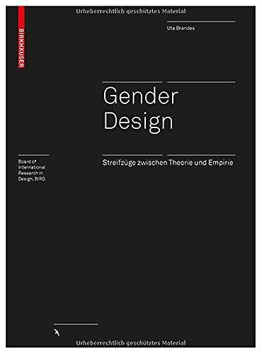 Gender Design - Streifzuge zwischen Theorie und Empirie by Gender Desi