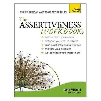 Assertiveness Workbook by Dena Michelli