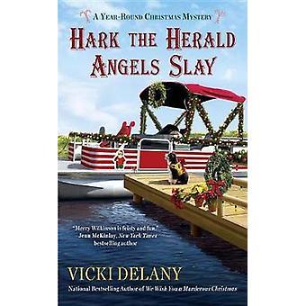 Hark The Herald Angels Slay by Vicki Delany - 9780425280829 Book
