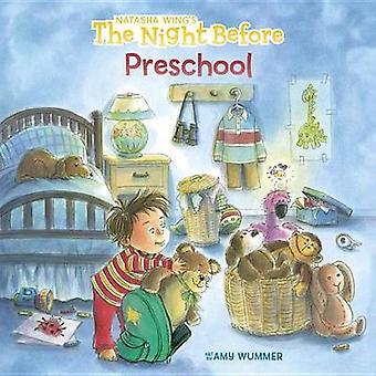 The Night Before Preschool by Natasha Wing - Amy Wummer - 97804484545