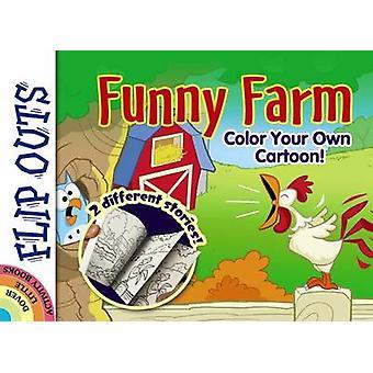 Flip Outs -- Funny Farm - Color Your Own Cartoon! by John Kurtz - 9780
