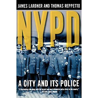 NYPD by James Lardner - Thomas Reppetto - Thomas Reppetto - 978080506