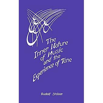 The Inner Nature of Music and the Experience of Tone by Rudolf Steine