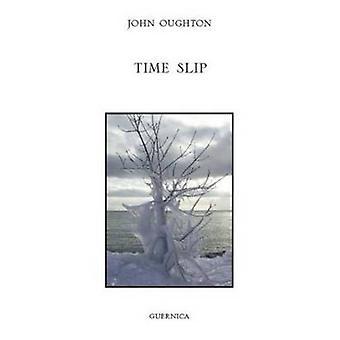Time Slip by John Oughton - 9781550713022 Book