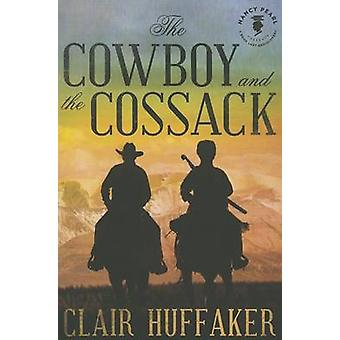 The Cowboy and the Cossack by Clair Huffaker - 9781612183695 Book
