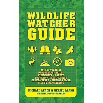 Wildlife Watcher Guide - Animal Tracking - Photography Skills - Fieldc