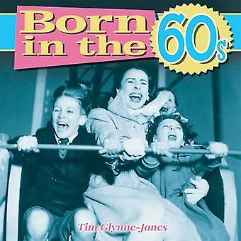 Born in the 1960s by Tim Glynne-Jones - 9781782128861 Book