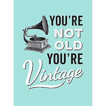 Vous n'êtes pas vieux-vous êtes Vintage-9781786850126 livre