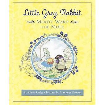 Little Grey Rabbit - Moldy Warp the Mole by Margaret Tempest - 9781783