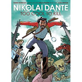 Nikolai Dante - Too Cool to Kill by Robbie Morrison - Simon Fraser - C